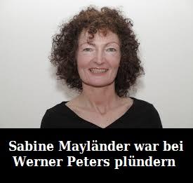 Sabine Mayländer war bei Werner Peters plündern