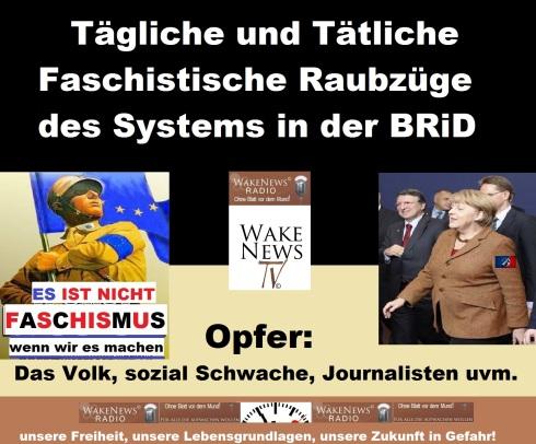 Tägliche und tätliche faschistische Raubzüge des Systems in der BRiD