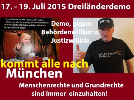 Dreiländerdemo München gegen Behördenwillkür, Justizwillkür, Kindesentzug 17.-19.07.2015