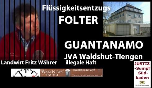 Flüssigkeitsentzugs Folter Guantanamo JVA Waldshut-Tiengen