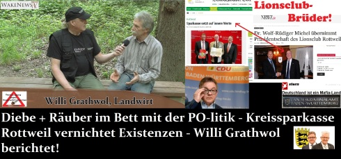 Diebe + Räuber im Bett mit der PO-litik - Kreissparkasse Rottweil vernichtet Existenzen - Willi Grathwol berichtet