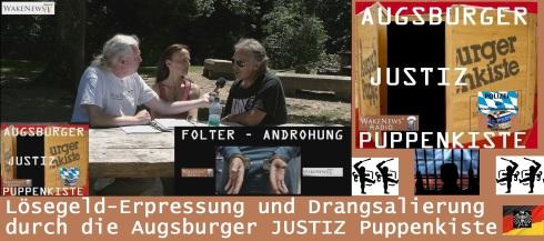 Augsburger JUSTIZ Puppenkiste Lösegelderpressung + Folterandrohung
